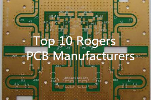 Top 10 Rogers PCB Manufacturers