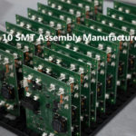 Top 10 SMT Assembly Manufacturers