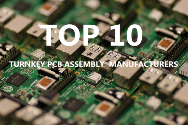Top 10 Turnkey PCB Assembly Manufacturers