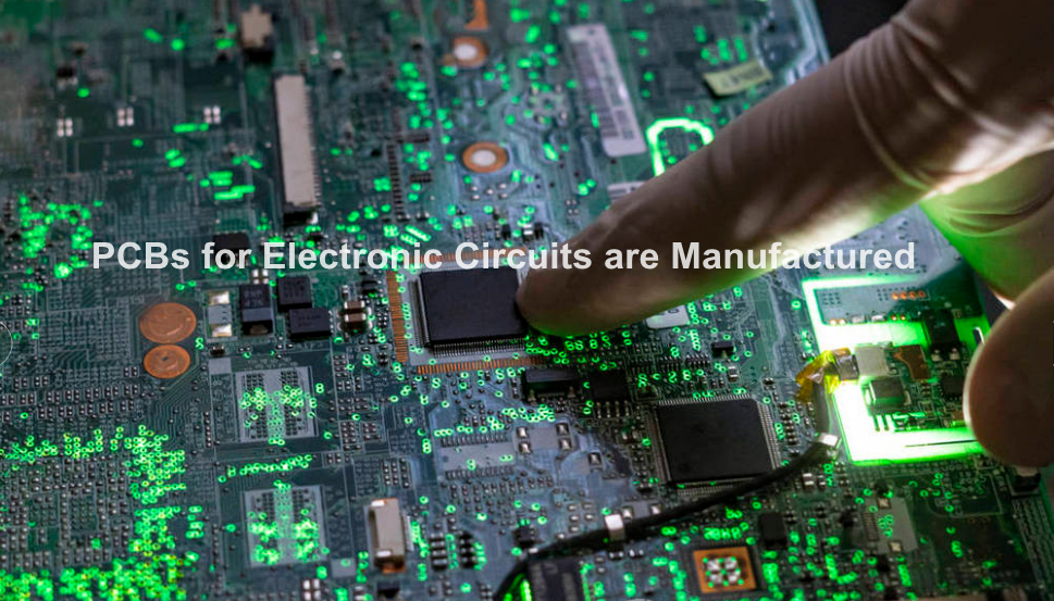 PCBs for Electronic Circuits are Manufactured